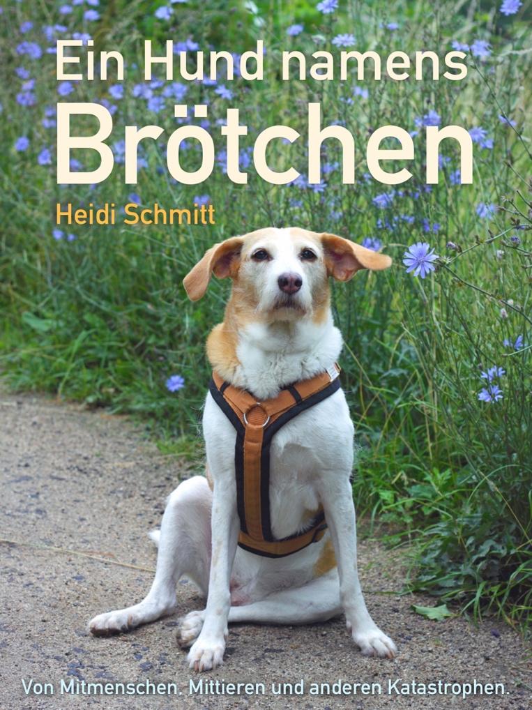 Ein Hund namens Brötchen – ein Hundebuch